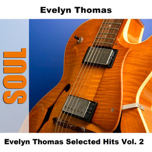 Evelyn Thomas Selected Hits Vol. 2