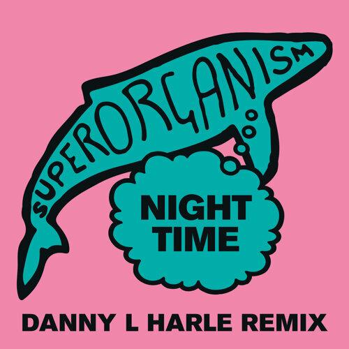 Night Time - Danny L Harle Remix