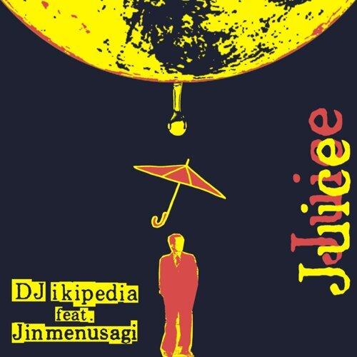 Juice (feat. Jinmenusagi)