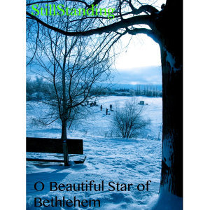 O Beautiful Star of Bethlehem
