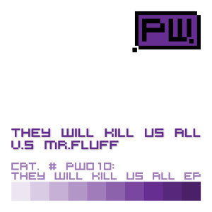 They Will Kill Us All vs. Mr. Fluff EP