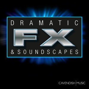 Dramatic FX & Soundscapes - Film Trailer Music