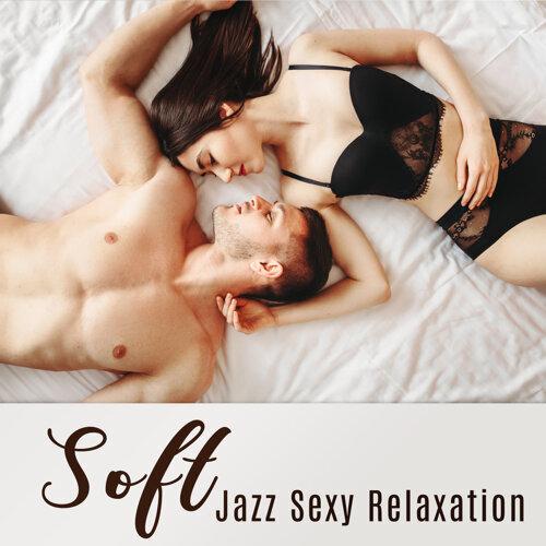 Soft Jazz Sexy Relaxation