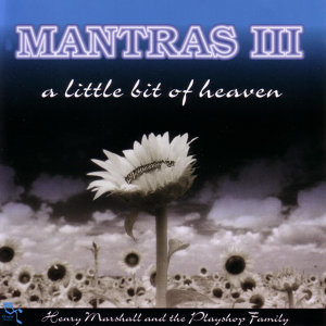 Mantras III a little bit of heaven