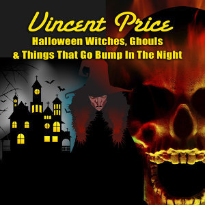 Halloween Witches, Ghouls & Things That Go Bump In The Night
