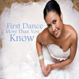 First Dance: Wedding Songs: More Than You Know