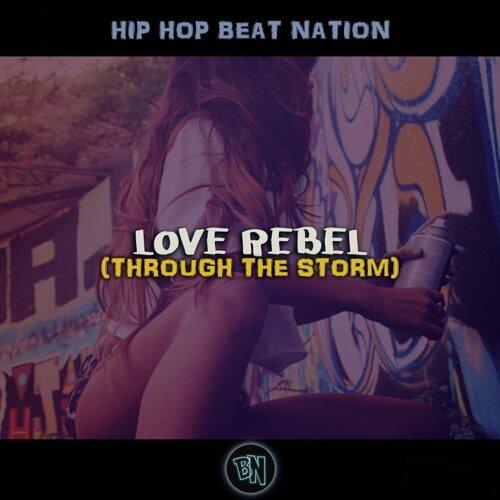 Hip Hop Beat Nation - Love Rebel (Through the Storm) - KKBOX