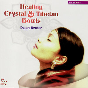 Healing, Crystal & Tibetan Bowls