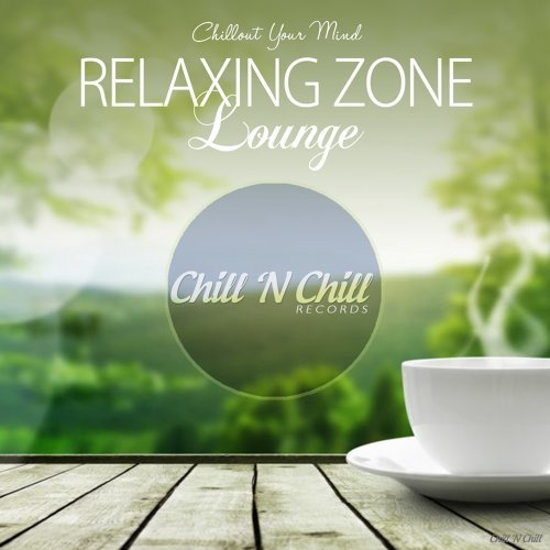Relaxing Zone Lounge (Chillout Your Mind)
