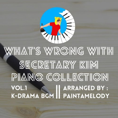 What's Wrong With Secretary Kim Piano Collection Vol.1 K-Drama BGM