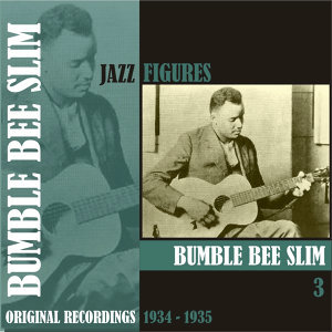 Jazz Figures / Bumble Bee Slim, (1934 -1935), Volume 3