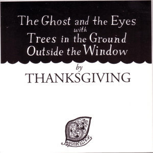 The Ghost And The Eyes with Trees In The Ground Outside The Window