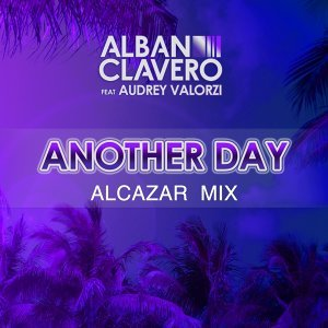 Another Day - Alcazar Mix