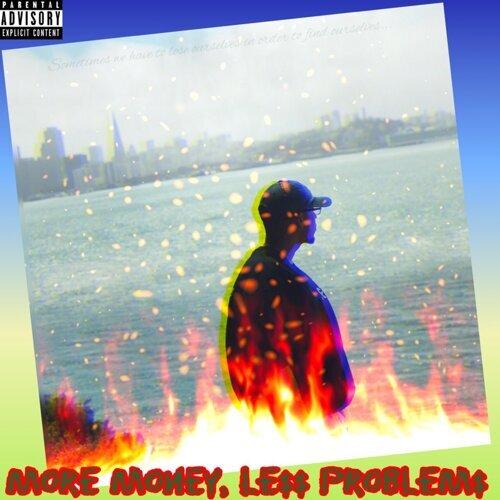 More Money, Less Problems