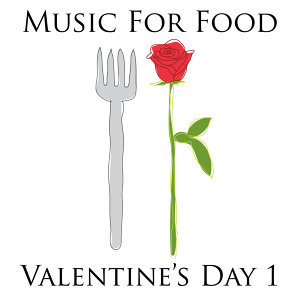 Music For Food - Valentine's Day