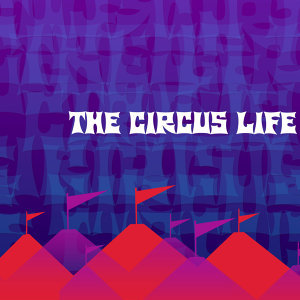 The Circus Life