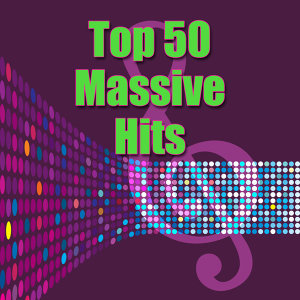 Top 50 Massive Hits