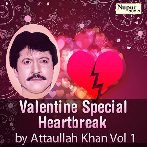Valentine Special Heartbreak by Attaullah Khan, Vol. 1