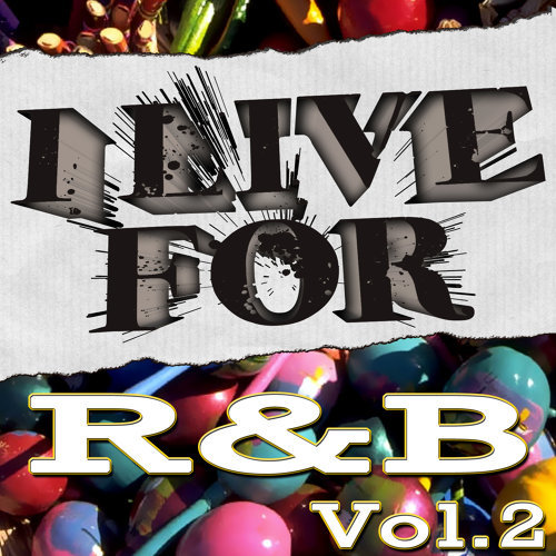 I Live For R&B Vol. 2