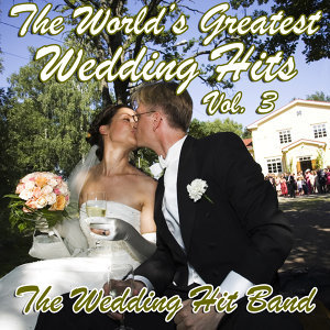 The World's Greatest Wedding Hits Vol. 3