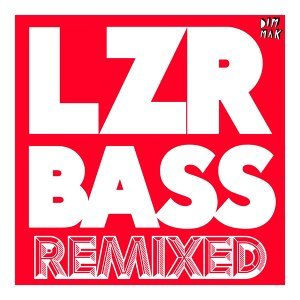LZR BASS - Remixed