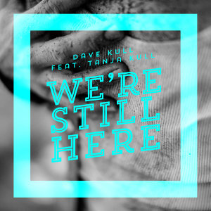 We're Still Here [feat. Tanja Kull]