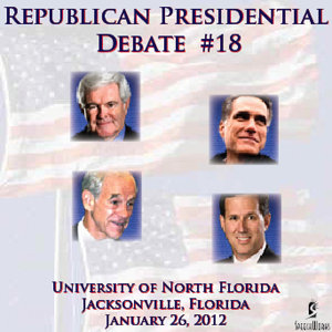 Republican Presidential Debate #18: University  of North Florida, Jacksonville, Florida - 1/26/2012