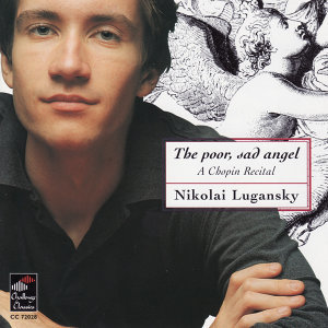 Chopin: The Poor, Sad Angel - A Chopin Recital