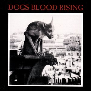 Dogs Blood Rising (Remastered)