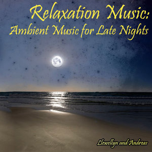 Relaxation Music: Ambient Music for Late Nights