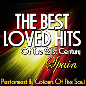 The Best Loved Hits of the 21st Century: Spain