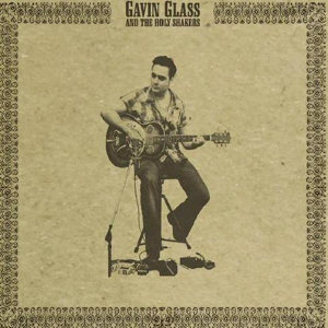 Gavin Glass & The Holy Shakers