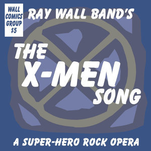 The X-Men Song: A Super-Hero Rock Opera