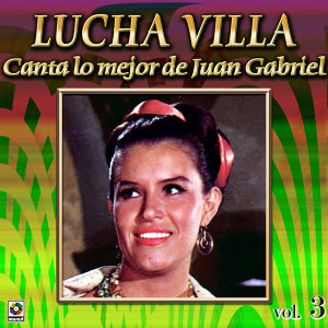 Canta A Juan Gabriel Vol. 3