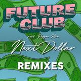 Next Dollar (Remixes)