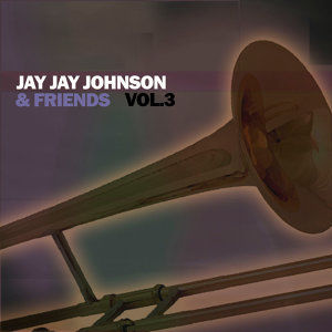 Jay Jay Johnson & Friends, Vol. 3