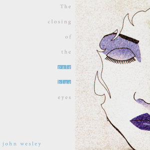 The Closing of the Pale Blue Eyes