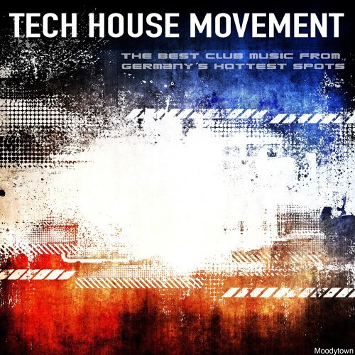 Various Artists - Tech House Movement the Best Club Music from