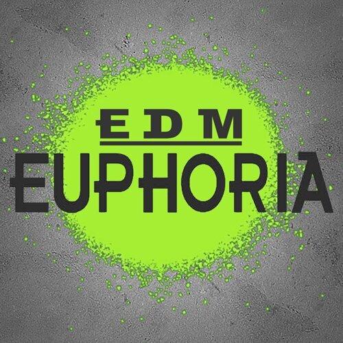 Various Artists - EDM Euphoria (The Best EDM, Trap & Dirty