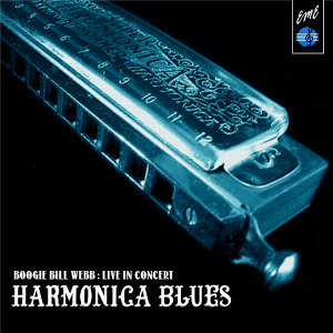 Harmonica Blues: Boogie Bill Webb Live in Concert