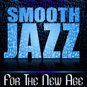 Smooth Jazz for the New Age