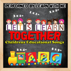 Let's Learn Together: Children's Educational Songs