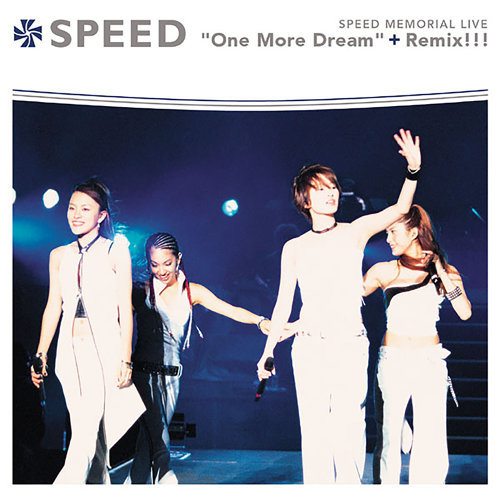 SPEED MEMORIAL LIVE One More Dream+Remix