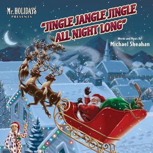 Mr. Holidays presents Jingle Jangle Jingle All Night Long