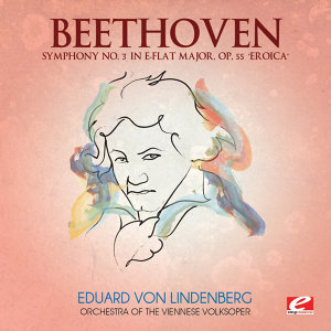 "Beethoven: Symphony No. 3 in E-Flat Major, Op. 55 ""Eroica"" (Digitally Remastered)"