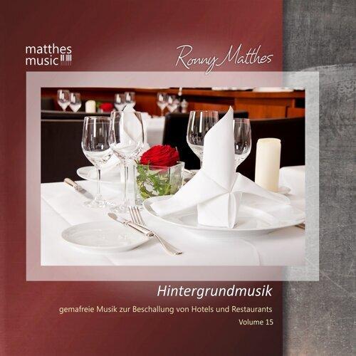 Hintergrundmusik, Vol. 15 - Gemafreie Musik zur Beschallung von Hotels & Restaurants (inkl. Klassik, Chillout & Klaviermusik)