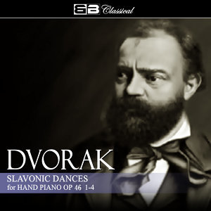 Dvorak: Slavonic Dances, Four Hand Piano Op. 46: 1-4