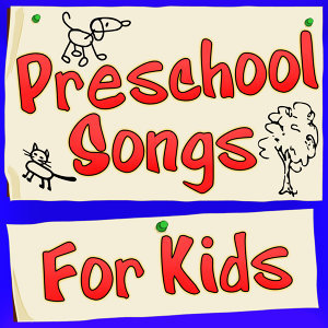 Preschool Songs For Kids
