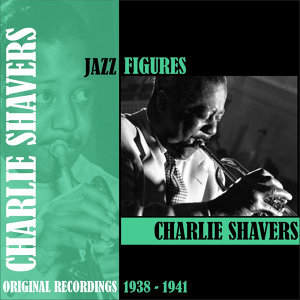 Jazz Figures / Charlie Shavers (1938-1941)