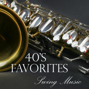 Swing Music Favorites - 1940s Music
